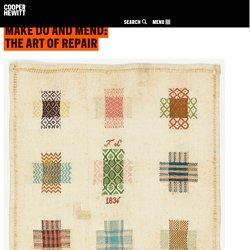 Make Do and Mend: The Art of RepairCooper Hewitt, Smithsonian Design Museum