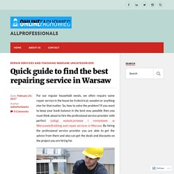 Quick guide to find the best repairing service in Warsaw – ALLPROFESSIONALS