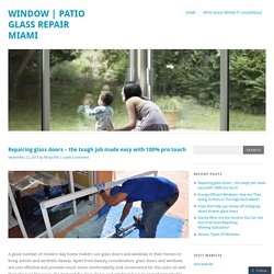 Repairing glass doors – the tough job made easy with 100% pro touch