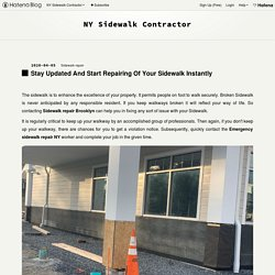 Stay Updated And Start Repairing Of Your Sidewalk Instantly - NY Sidewalk Contractor