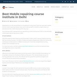 Best Mobile repairing course institute in Delhi - Sky IT Solutions