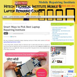 Hitech Technical Institute Mobile & Laptop Repairing Course