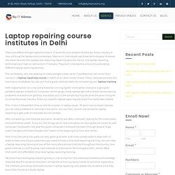 Laptop repairing course institutes in Delhi - Sky IT Solutions