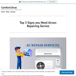 Top 3 Signs you Need Aircon Repairing Service – Comfort1hvac