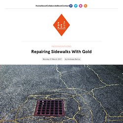 Repairing Sidewalks With Gold — Pop-Up City