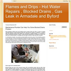 Flames and Drips - Hot Water Repairs , Blocked Drains , Gas Leak in Armadale and Byford: Maintenance Plumber Can Help You Solve Blocked Drains Problem