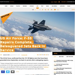 US Air Force: F-35 Repairs Complete, Beleaguered Jets Back in Service