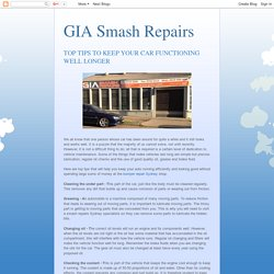 GIA Smash Repairs: TOP TIPS TO KEEP YOUR CAR FUNCTIONING WELL LONGER