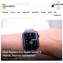 Free Repairs For Apple Series 5 Watch, Anyone Interested?