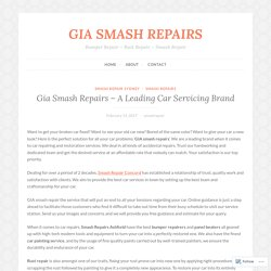Gia Smash Repairs – A Leading Car Servicing Brand – GIA SMASH REPAIRS