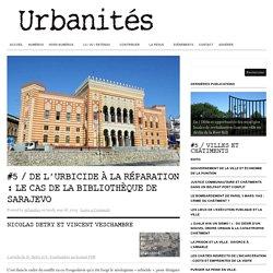 #5 – De l'urbicide à la réparation : le cas de la bibliothèque de Sarajevo