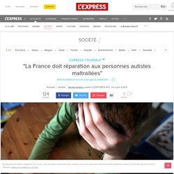 """""""La France doit réparation aux personnes autistes maltraitées"""""""