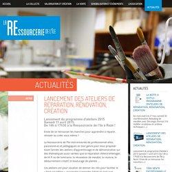 Lancement des ateliers de réparation, rénovation, création - La Ressourcerie de l'île