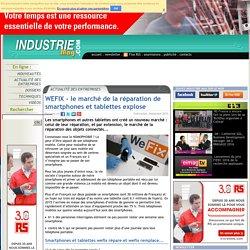 WEFIX - le marché de la réparation de smartphones et tablettes explose