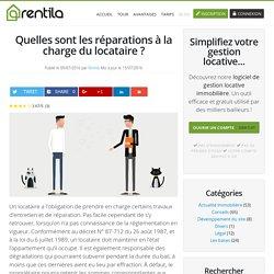 Quelles sont les réparations à la charge du locataire ? – Rentila.com le blog immobilier et gestion locative