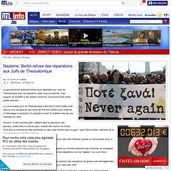 Nazisme: Berlin refuse des réparations aux Juifs de Thessalonique