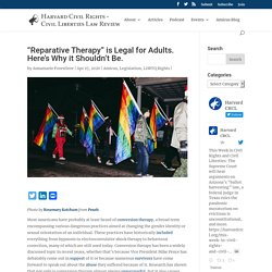 """""""Reparative Therapy"""" is Legal for Adults. Here's Why it Shouldn't Be."""