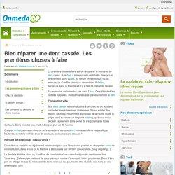 Réparer une dent cassée : les premières choses à faire - Onmeda.fr