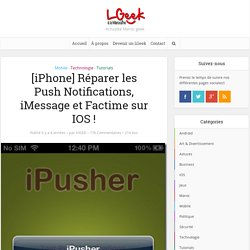 [iPhone] Réparer les Push Notifications, iMessage et Factime sur IOS 5 ou IOS 4