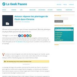 Astuce: réparer les plantages de Flash dans Chrome