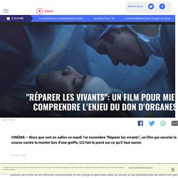 """""""Réparer les vivants"""": un film pour mieux comprendre l'enjeu du don d'organes..."""