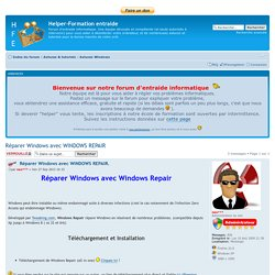 Réparer Windows avec WINDOWS REPAIR : Astuces Windows