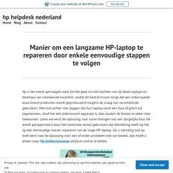Manier om een langzame HP-laptop te repareren door enkele eenvoudige stappen te volgen – hp helpdesk nederland