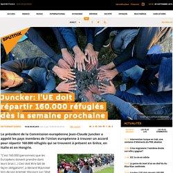 Juncker: l'UE doit répartir 160.000 réfugiés dès la semaine prochaine