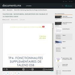 Talend ESB : Monitoring, Repartition de Charge et Authentification - Documents