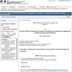 LOI du 13 décembre 2011 relative à la répartition des contentieux et à l'allègement de certaines procédures juridictionnelles