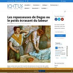 Les repasseuses de Degas ou le poids écrasant du labeur