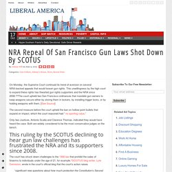 NRA Repeal Of San Francisco Gun Laws Shot Down By SCOTUS