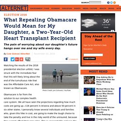 What Repealing Obamacare Would Mean for My Daughter, a Two-Year-Old Heart Transplant Recipient