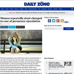 Women repeatedly short-changed in case of premature ejaculation : World : Daily Zone
