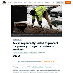 27 fév. 2021Texas repeatedly failed to protect its power grid against extreme weather
