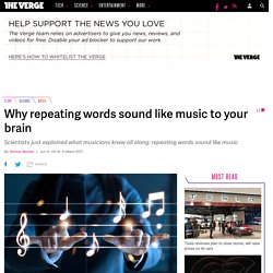 Why repeating words sound like music to your brain