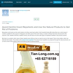 Avoid Harmful Insect Repellants and Use the Natural Products to Get Rid of Problems: tianlongcomsg