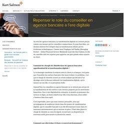Repenser le role du conseiller en agence bancaire a l'ere digitale