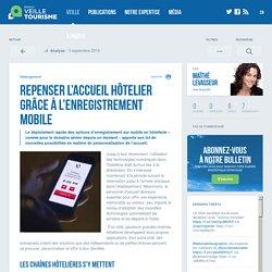 Repenser l'accueil hôtelier grâce à l'enregistrement mobile - Réseau de veille en tourisme