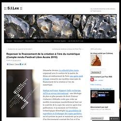 Repenser le financement de la création à l'ère du numérique (Compte rendu Festival Libre Accès 2010)