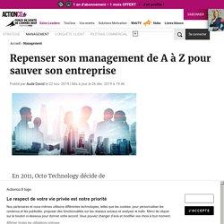 Repenser son management de A à Z pour sauver son entreprise
