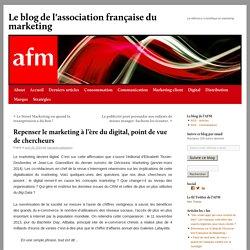 Repenser le marketing à l'ère du digital, point de vue de chercheurs