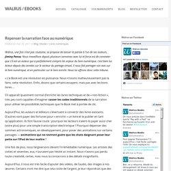 WALRUS / EBOOKS » Repenser la narration face au numérique