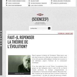 Faut-il repenser la théorie de l'évolution?
