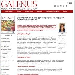 Bullying: Un problema con repercusiones, riesgos y consecuencias serias - Revista Galenus