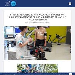 Etude Répercussions physiologiques induites par différents formats de raids multisports de nature chez l'adolescent - Blog de la Fédération Française de Triathlon