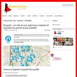 Eaupen : une appli pour repérer et signaler les points d'eau potable