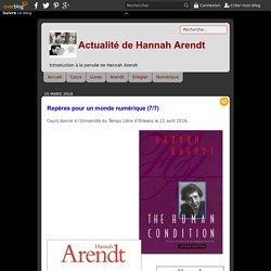 Repères pour un monde numérique (7/7) - Actualité de Hannah Arendt