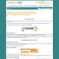 PrimTICE : un répertoire de scénarios pédagogiques mettant en œuvre les TICE dans des situations de classe.