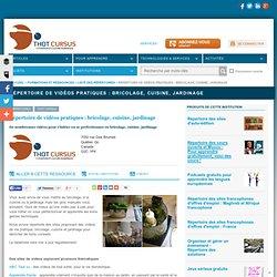 Vidéos pratiques : bricolage, cuisine, jardinage